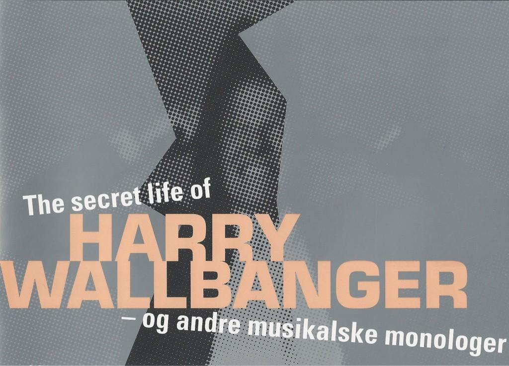 The Secret Life of Harry Wallbanger
