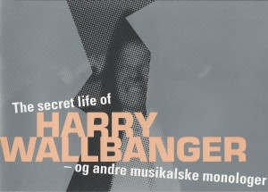 The Secret Life of Harry Wallbanger